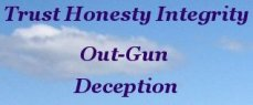 Trust, honesty, and integrity, out-gun deception