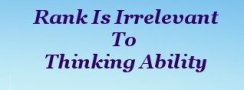 Rank is irrelevant to thinking ability
