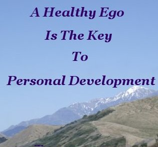 A healthy ego is the key to personal development