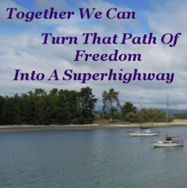 Together we can turn that path of freedom into a superhighway