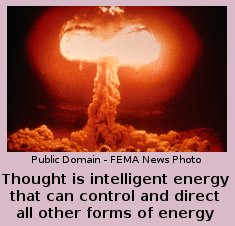 Thought Is Intelligent Energy That Can Control And Direct All Other Forms Of Energy