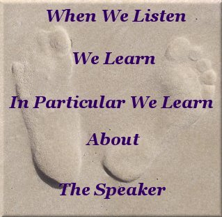 When we listen, we learn, in particular, we learn about the speaker