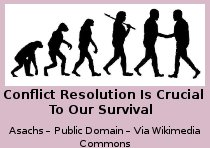 Conflict Resolution Is Crucial To Our Survival