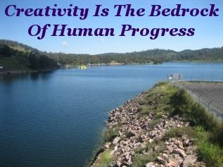 Creativity is the bedrock of human progress