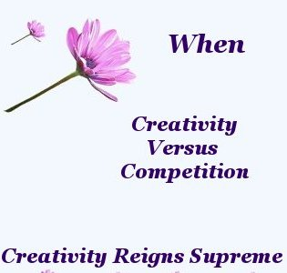 When creativity versus competition creativity reigns supreme