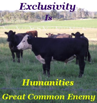 Exclusivity is humanities great common enemy