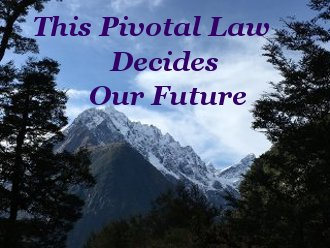 This Pivotal law decides our future