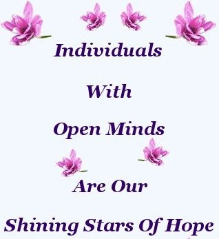 Individuals With Open Minds Are Our Shining Stars Of Hope