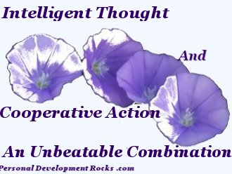 Intelligent Thought And Cooperative Action. An Unbeatable Combination.
