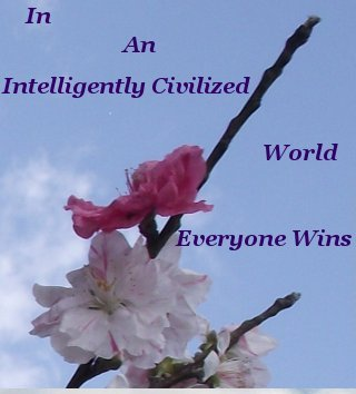 In an intelligently civilized world, everyone wins