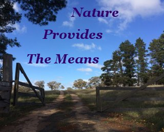 Nature provides the means