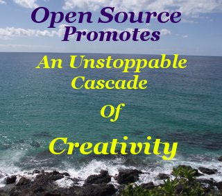 Open source promotes an unstoppable cascade of creativity