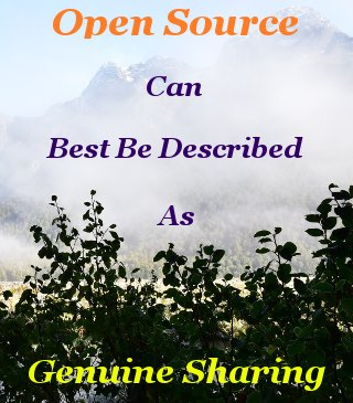 Open source can best be described as genuine sharing