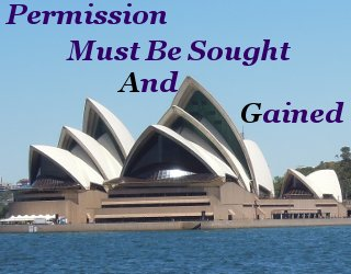 Permission must be sought and gained