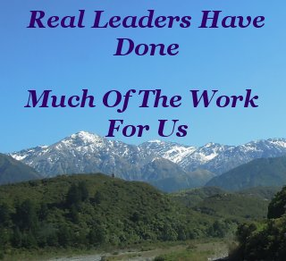 Real leaders have done much of the work for us