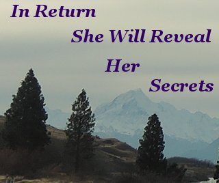 In return she will reveal her secrets