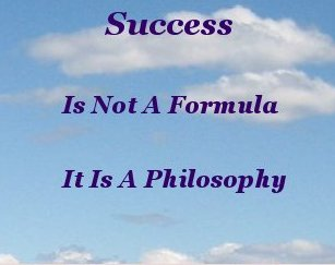 Success is not a formula it is a philosophy