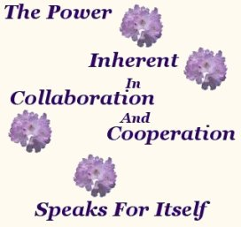 The power inherent in cooperation and collaboration speaks for itself