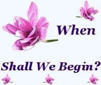 When shall we begin?