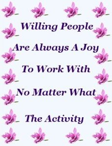 Willing people are always a joy to work with, no matter the activity