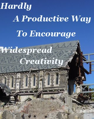 Hardly a productive way to encourage widespread creativity