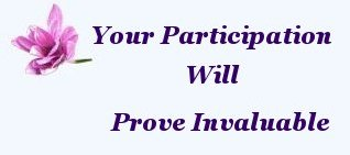 Your participation will prove invaluable