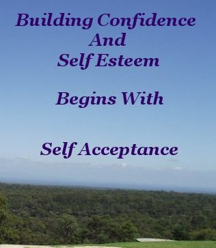Building confidence and self esteem begins with self acceptance
