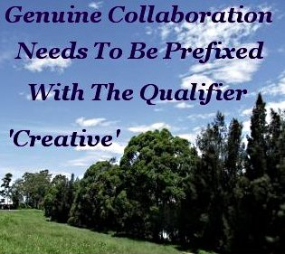 Genuine collaboration needs to be prefixed with the qualifier 'creative'