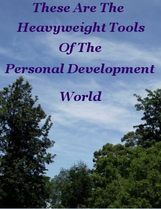 These are the heavyweight tools of the Personal Development world