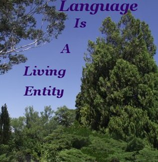 Language Is A Living Entity