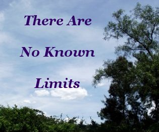 There are no known limits