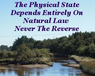 Physical states depend entirely on Natural Law