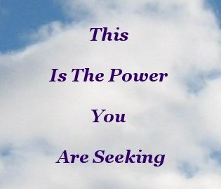 This is the power you are seeking