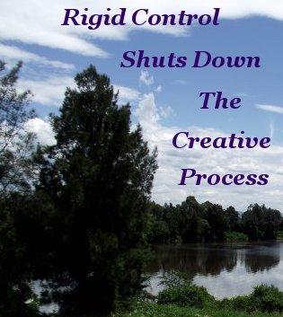 Rigid control shuts down the creative process