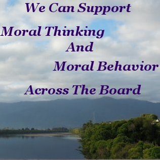 We can support moral thinking and moral behavior across the board