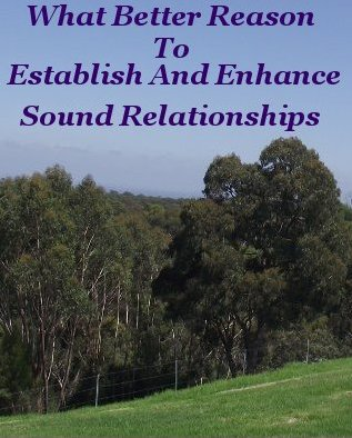 What better reason to establish and enhance sound relationships