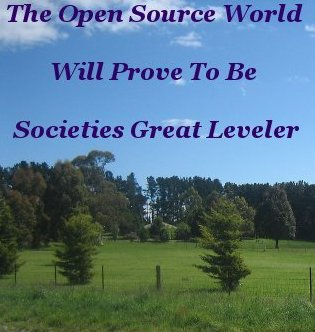 The Open Source World will prove to be societies great leveler