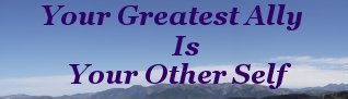 Your greatest ally is your other self